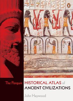 The Penguin Historical Atlas of Ancient Civilizations by John Haywood image
