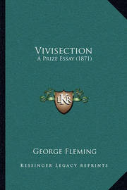 Vivisection: A Prize Essay (1871) by George Fleming