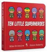 Ten Little Superheroes by Mike Brownlow