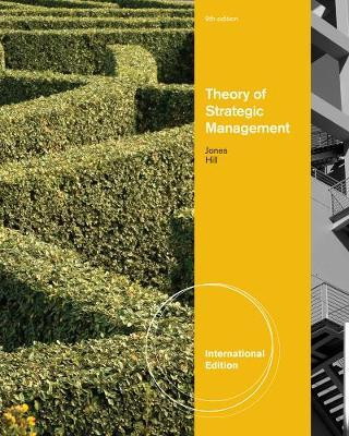 Theory of Strategic Management, International Edition by Charles W.L. Hill