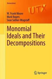 Monomial Ideals and Their Decompositions by W. Francis Moore