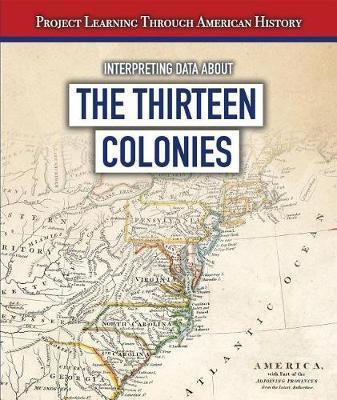 Interpreting Data about the Thirteen Colonies by Sarah Machajewski