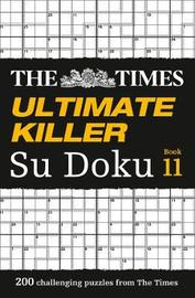 The Times Ultimate Killer Su Doku Book 11 by The Times Mind Games