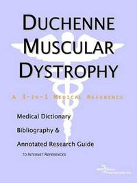 Duchenne Muscular Dystrophy - A Medical Dictionary, Bibliography, and Annotated Research Guide to Internet References by ICON Health Publications image