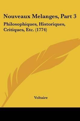 Nouveaux Melanges, Part 3: Philosophiques, Historiques, Critiques, Etc. (1774) by Voltaire image