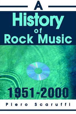 A History of Rock Music: 1951-2000 by Piero Scaruffi