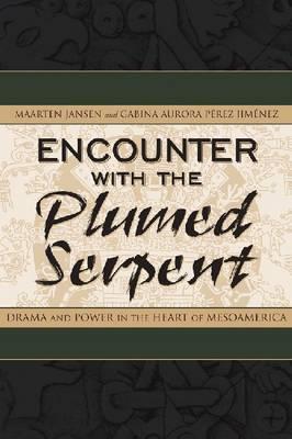 Encounter with the Plumed Serpent by Maarten Jansen