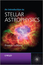 An Introduction to Stellar Astrophysics by Francis LeBlanc