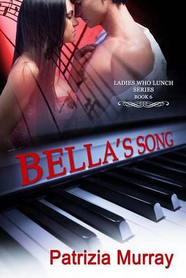 Bella's Song by Patrizia Murray