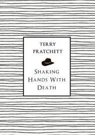 Shaking Hands With Death by Terry Pratchett