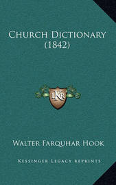 Church Dictionary (1842) by Walter Farquhar Hook image