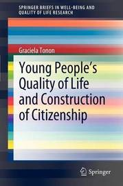 Young People's Quality of Life and Construction of Citizenship by Graciela Tonon