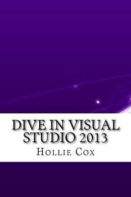 Dive in Visual Studio 2013 by Hollie Cox