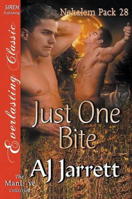 Just One Bite [Nehalem Pack 28] (Siren Publishing Everlasting Classic Manlove) by AJ Jarrett image