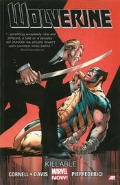 Wolverine - Volume 2: Killable (marvel Now) by Paul Cornell