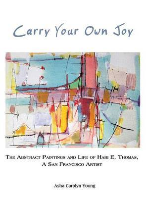 Carry Your Own Joy by Asha Carolyn Young