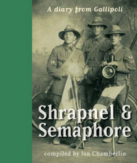 Shrapnel and Semaphore: a Signaller's Diary from Gallipoli by Bill Leadley image