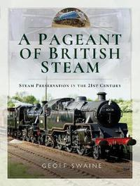 A Pageant of British Steam by Geoff Swaine