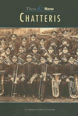 Chatteris Then & Now by Rita Goodger