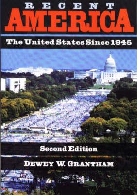 Recent America by Dewey W. Grantham