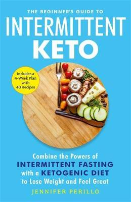 The Beginner's Guide to Intermittent Keto by Jennifer Perillo image