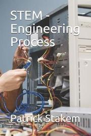 Stem - Engineering Process by Patrick Stakem