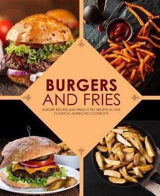 Burgers and Fries by Booksumo Press