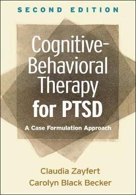 Cognitive-Behavioral Therapy for PTSD, Second Edition by Claudia Zayfert