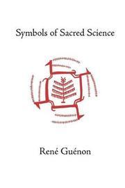 Symbols of Sacred Science by Ren e Gu enon image