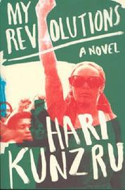 My Revolutions by Hari Kunzru image