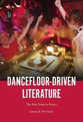 Dancefloor-Driven Literature by Simon A. Morrison
