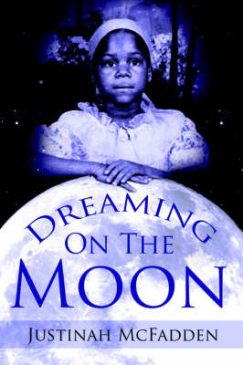 Dreaming On The Moon by Justinah McFadden image