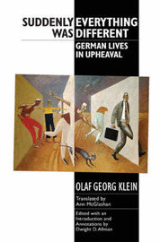 Suddenly Everything Was Different by Olaf Georg Klein