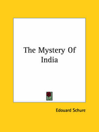 The Mystery of India by Edouard Schure