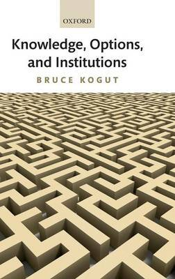 Knowledge, Options, and Institutions by Bruce Kogut image