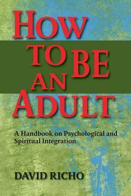 How to Be an Adult by David Richo image