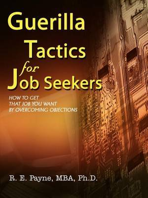 Guerilla Tactics for Job Seekers by R. E. Payne MBA Ph.D. image