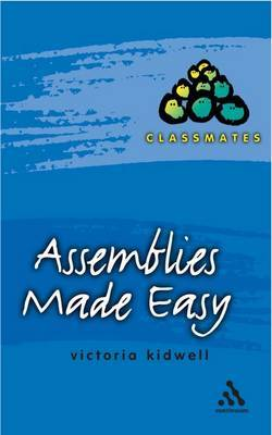 Assemblies Made Easy by Victoria Kidwell