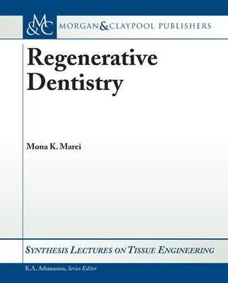 Regenerative Dentistry by Mona K. Marei