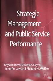 Strategic Management and Public Service Performance by Rhys Andrews