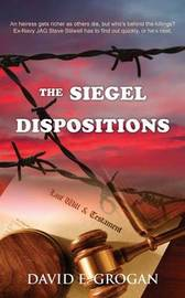 The Siegel Dispositions by David E Grogan