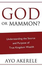 God or Mammon? by Ayo Akerele