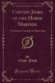 Captain Jinks of the Horse Marines by Clyde Fitch