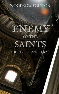 Enemy of the Saints by Woodrow Polston image