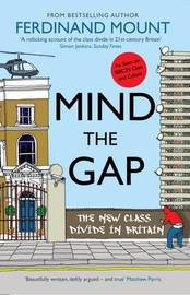 Mind the Gap by Ferdinand Mount
