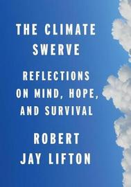 The Climate Swerve by Robert Jay Lifton image
