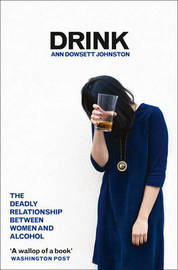 Drink by Ann Dowsett Johnston