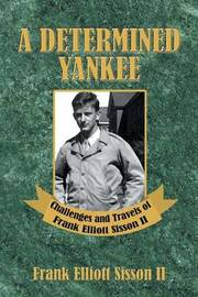 A Determined Yankee by Frank Elliott Sisson II image