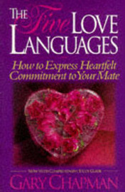 The Five Love Languages : How to Express Heartfelt Commitment to Your Mate by Gary Chapman image