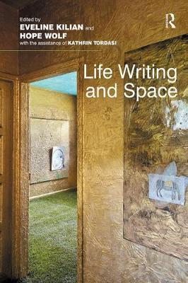 Life Writing and Space by Eveline Kilian image